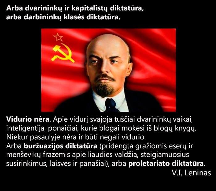 Arba privatus interesas ir kapitalo diktatūra, arba viešas interesas ir darbo demokratija - kitokių alternatyvų pasaulyje nėra.